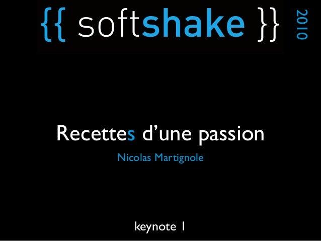 Nicolas Martignole 2010 keynote 1 Recettes d'une passion