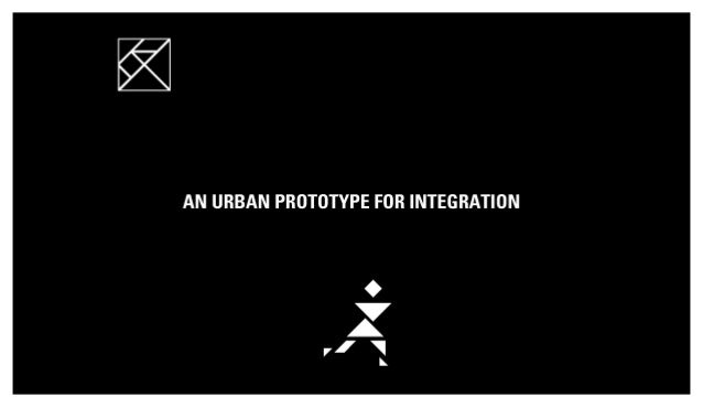 An Urban Prototype for Integration