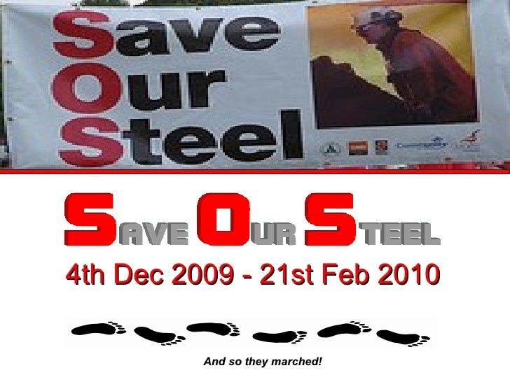 4th Dec 2009 - 21st Feb 2010 And so they marched!