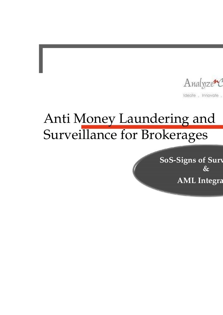 Anti Money Laundering andSurveillance for Brokerages                  SoS-Signs of Surveillance                           ...