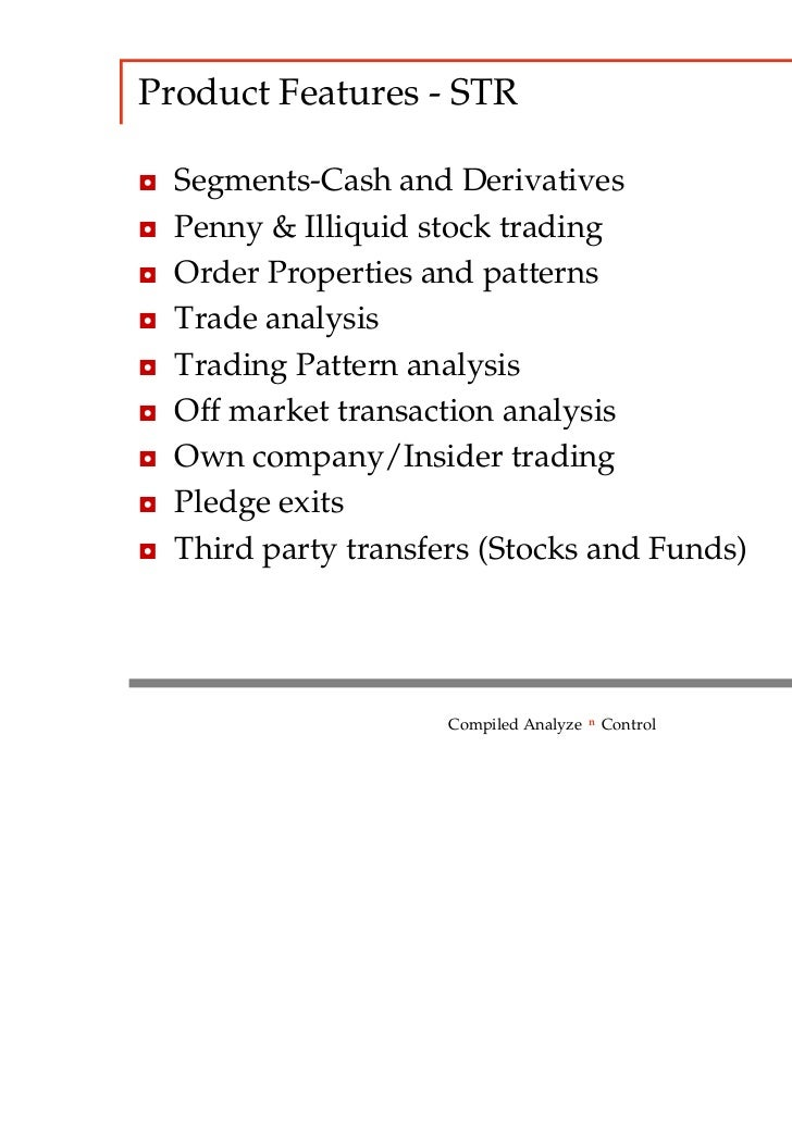 Product Features - STR◘   Segments-Cash and Derivatives◘   Penny & Illiquid stock trading◘   Order Properties and patterns...