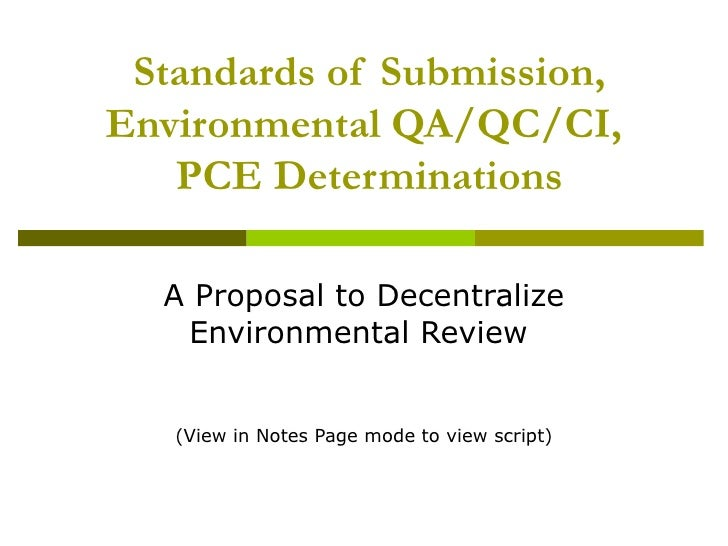 Standards of Submission, Environmental QA/QC/CI,  PCE Determinations A Proposal to Decentralize Environmental Review  (V...