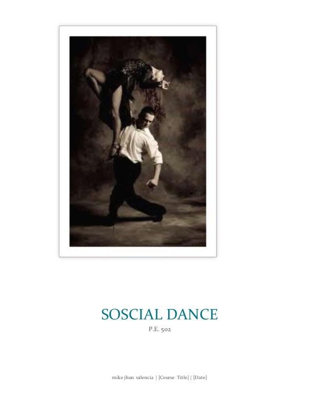 mike jhun valencia   [Course Title]   [Date] SOSCIAL DANCE P.E. 502