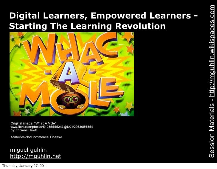 Session Materials - http://mguhlin.wikispaces.com   Digital Learners, Empowered Learners -   Starting The Learning Revolut...