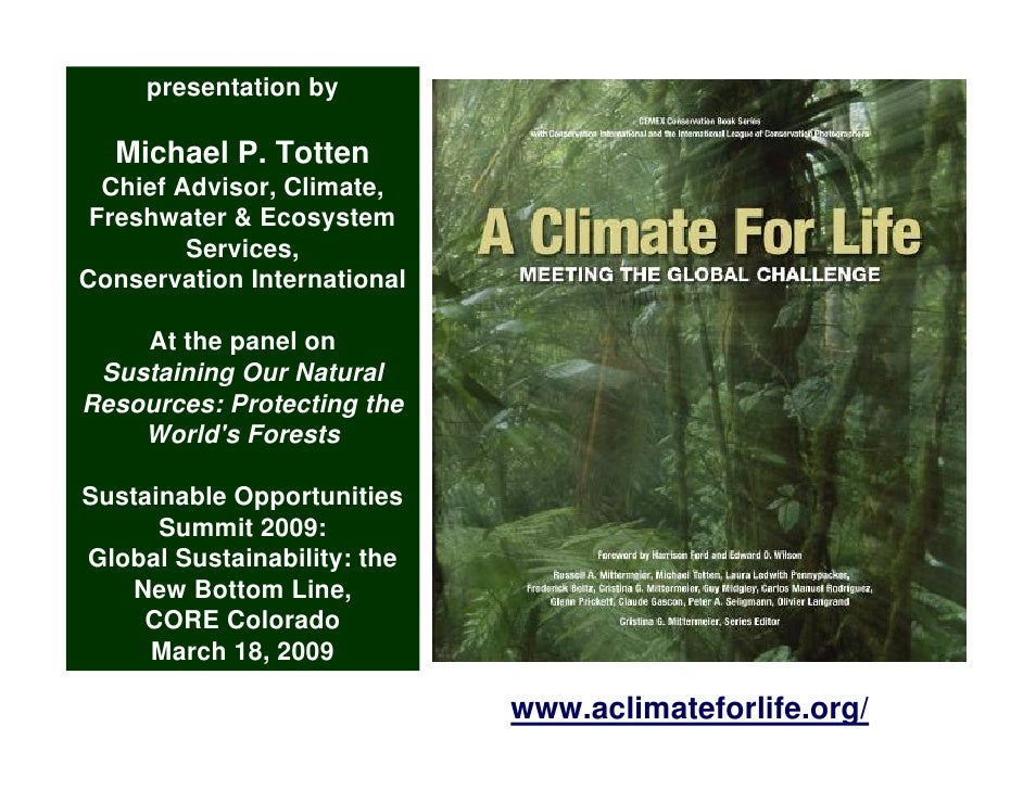 presentation by    Michael P. Totten   Chief Advisor, Climate,  Freshwater & Ecosystem          Services, Conservation Int...