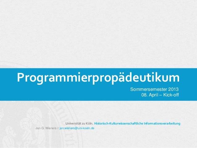 Programmierpropädeutikum                                                                    Sommersemester 2013           ...