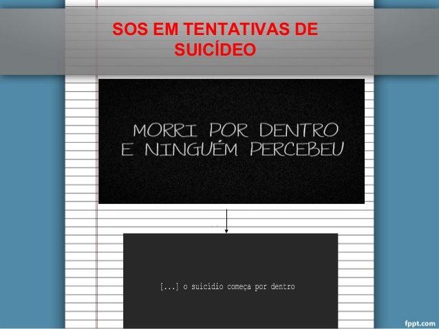 SOS EM TENTATIVAS DE  SUICÍDEO