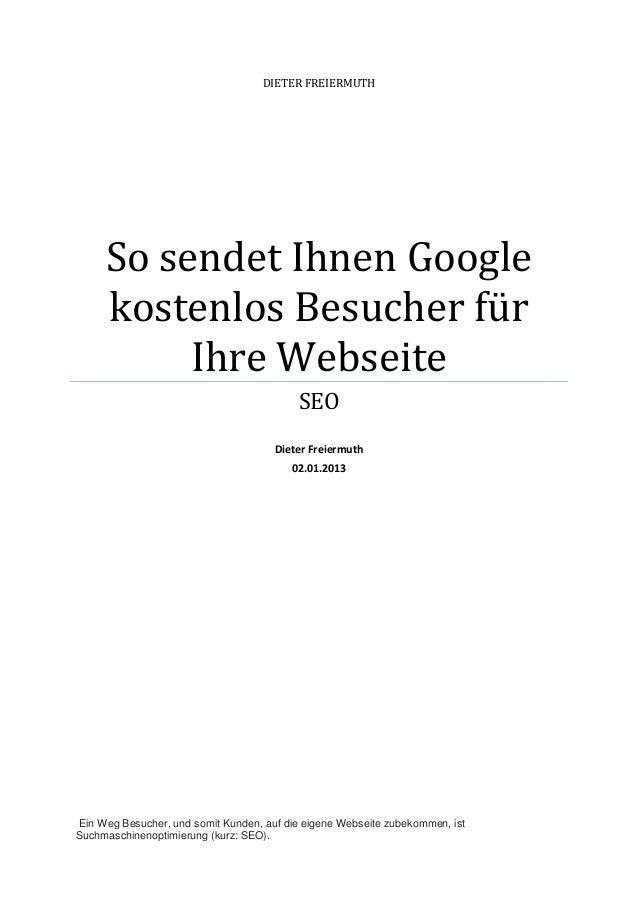 DIETER FREIERMUTH     So sendet Ihnen Google     kostenlos Besucher für          Ihre Webseite                            ...