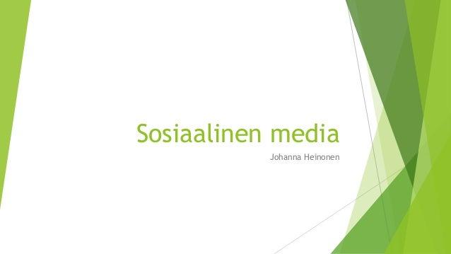 Sosiaalinen media Johanna Heinonen