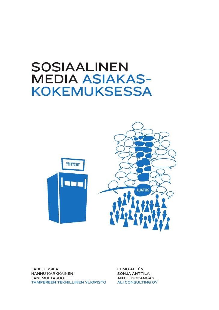 SOSIAALINENMEDIA ASIAKAS-KOKEMUKSESSA              YRITYS OY                                          AJATUSJARI JUSSILA  ...