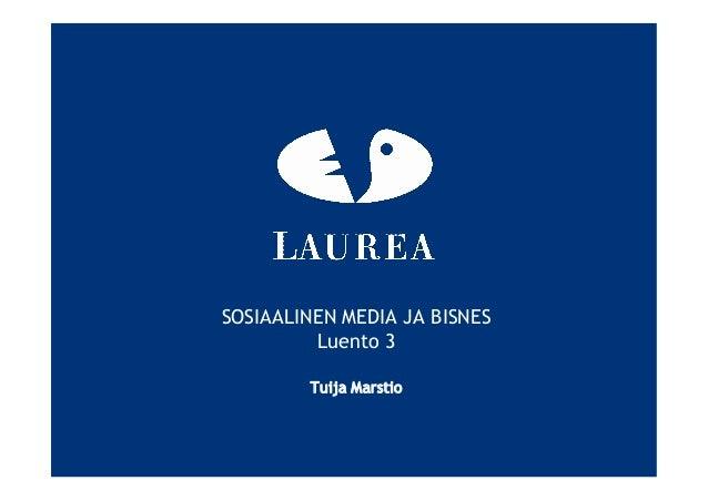 SOSIAALINEN MEDIA JA BISNES Luento 3 Tuija Marstio
