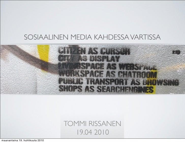 SOSIAALINEN MEDIA KAHDESSA VARTISSA                                       TOMMI RISSANEN                                  ...