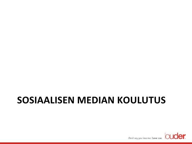 Sosiaalisen median koulutus<br />
