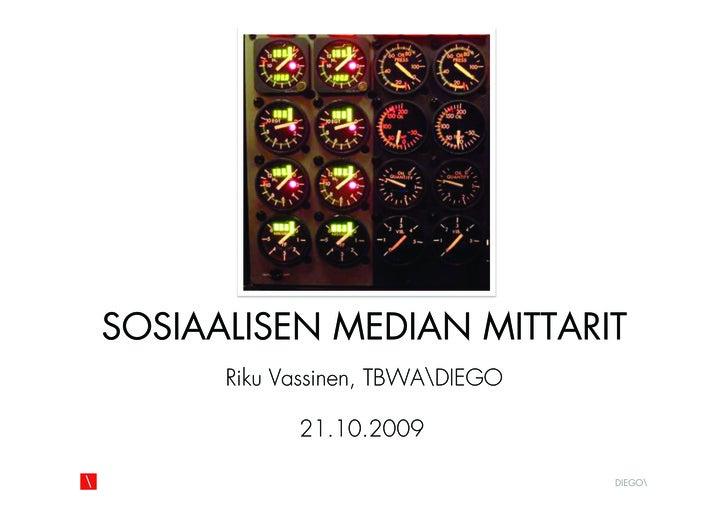 SOSIAALISEN MEDIAN MITTARIT       Riku Vassinen, TBWADIEGO              21.10.2009                                    DIEGO