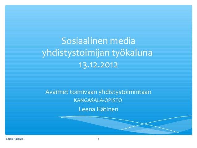 Sosiaalinen media                yhdistystoimijan työkaluna                         13.12.2012                Avaimet toim...