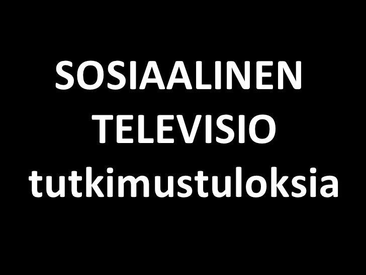 SOSIAALINEN  TELEVISIO tutkimustuloksia