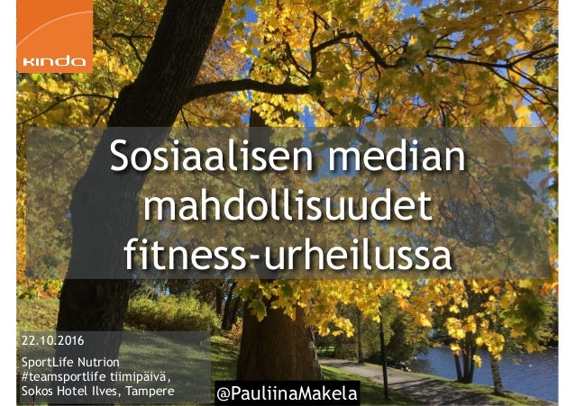@PauliinaMakela1 22.10.2016 SportLife Nutrion #teamsportlife tiimipäivä, Sokos Hotel Ilves, Tampere Sosiaalisen median mah...