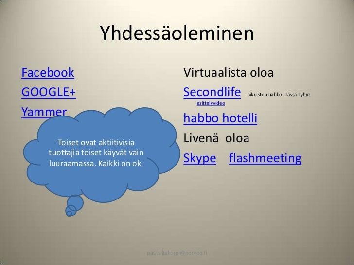 YhdessäoleminenFacebook                                          Virtuaalista oloaGOOGLE+                                 ...