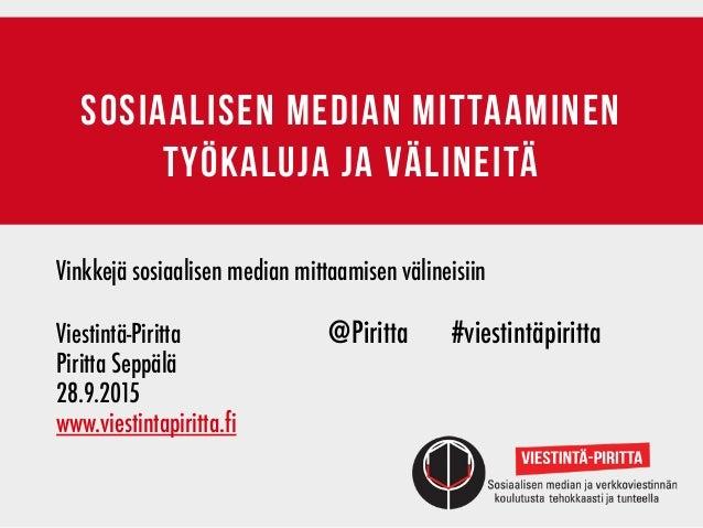 sosiaalisen median mittaaminen työkaluja ja välineitä Vinkkejä sosiaalisen median mittaamisen välineisiin Viestintä-Piritt...