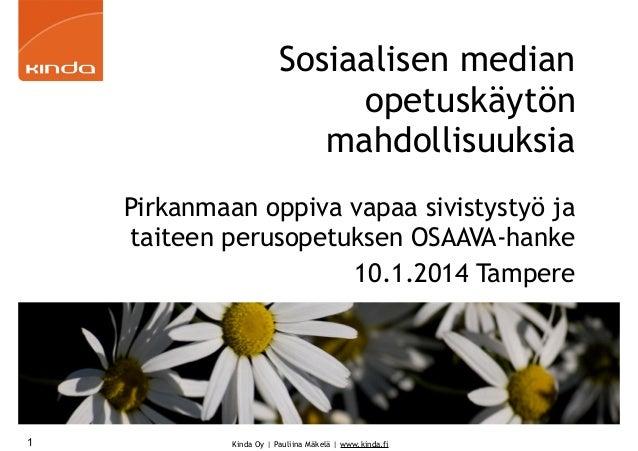 Sosiaalisen median opetuskäytön mahdollisuuksia Pirkanmaan oppiva vapaa sivistystyö ja taiteen perusopetuksen OSAAVA-hanke...