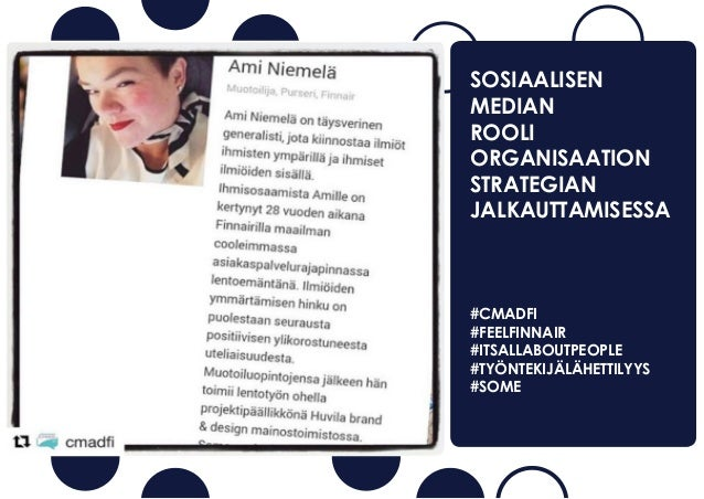SOSIAALISEN MEDIAN ROOLI ORGANISAATION STRATEGIAN JALKAUTTAMISESSA #CMADFI #FEELFINNAIR #ITSALLABOUTPEOPLE #TY�NTEKIJ�L�HE...