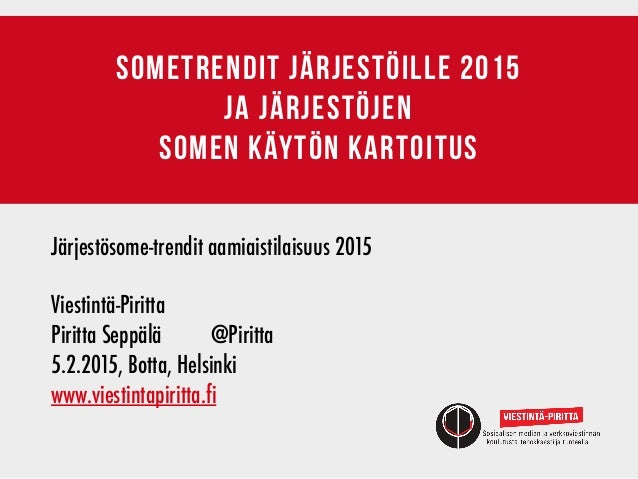 sometrendit järjestöille 2015 ja järjestöjen  somen käytön kartoitus Järjestösome-trendit aamiaistilaisuus 2015 Viestintä...