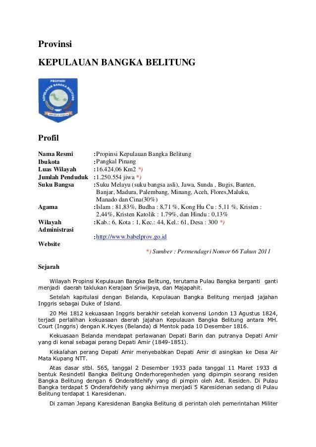 ProvinsiKEPULAUAN BANGKA BELITUNGProfilNama Resmi         : Propinsi Kepulauan Bangka BelitungIbukota            : Pangkal...