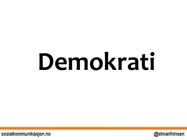 < Hvilke muligheter for styrket demokrati? Hvilke utfordringer? - Hvordan håndtere dem?