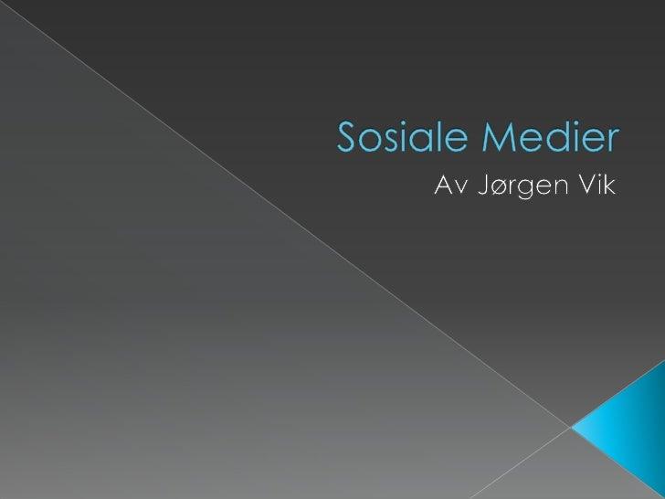 Sosiale Medier<br />Av Jørgen Vik<br />