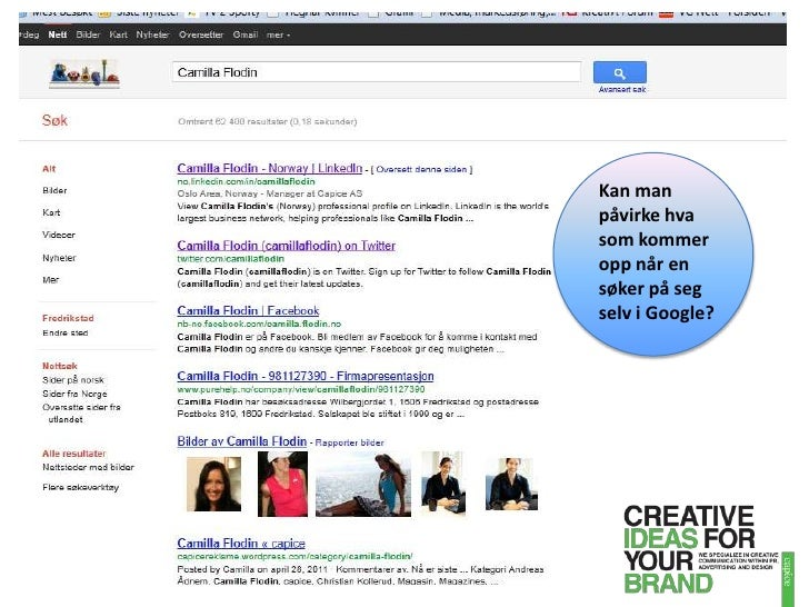 Kan man påvirke hva som kommer opp når en søker på seg selv i Google?<br />