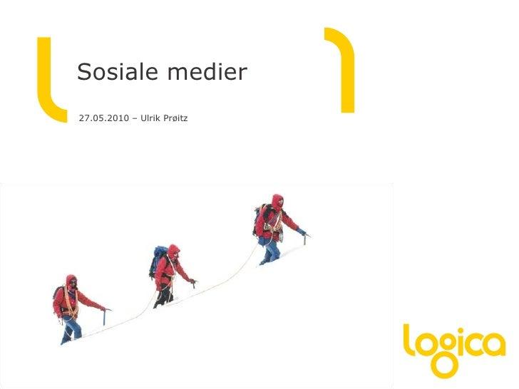 Sosialemedier<br />27.05.2010 – Ulrik Prøitz<br />
