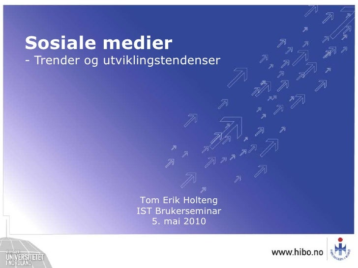 Sosiale medier<br />- Trender og utviklingstendenser<br />Tom Erik HoltengIST Brukerseminar5. mai 2010<br />