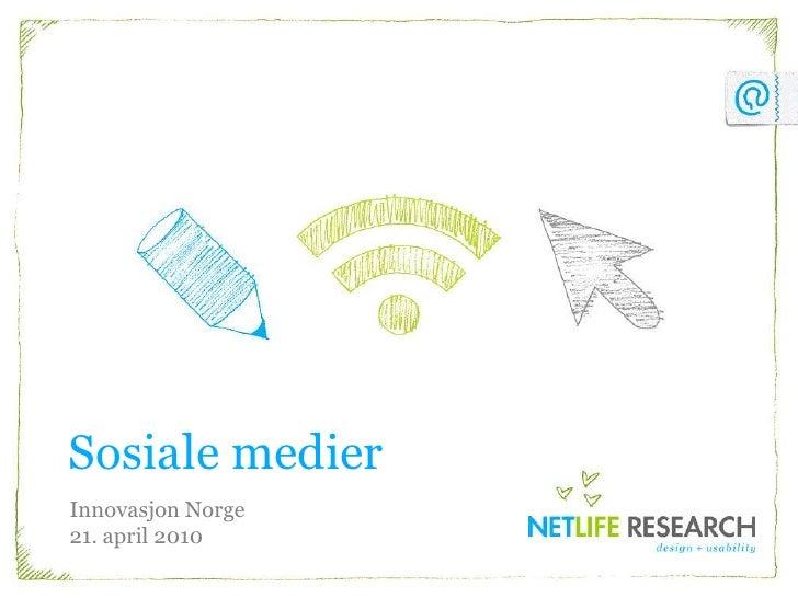 Sosiale medier<br />Innovasjon Norge21. april 2010<br />
