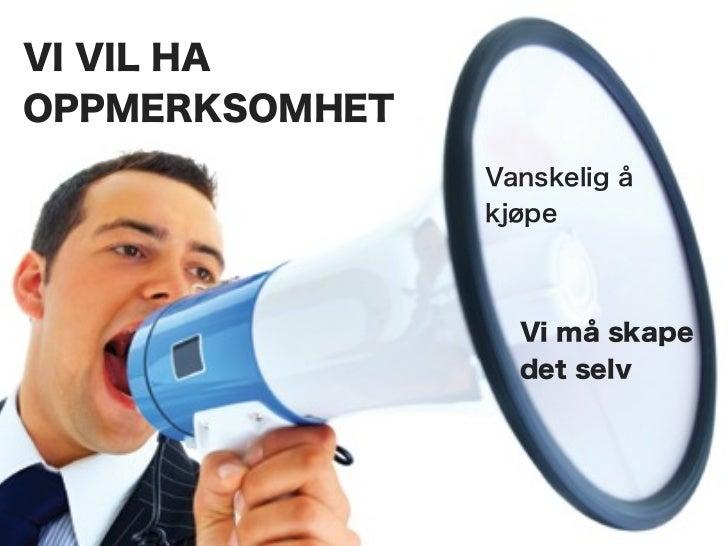 Kilde: Anders Husa, Masterbloggen. no En studie av norske brukere i sosiale medier                                       17