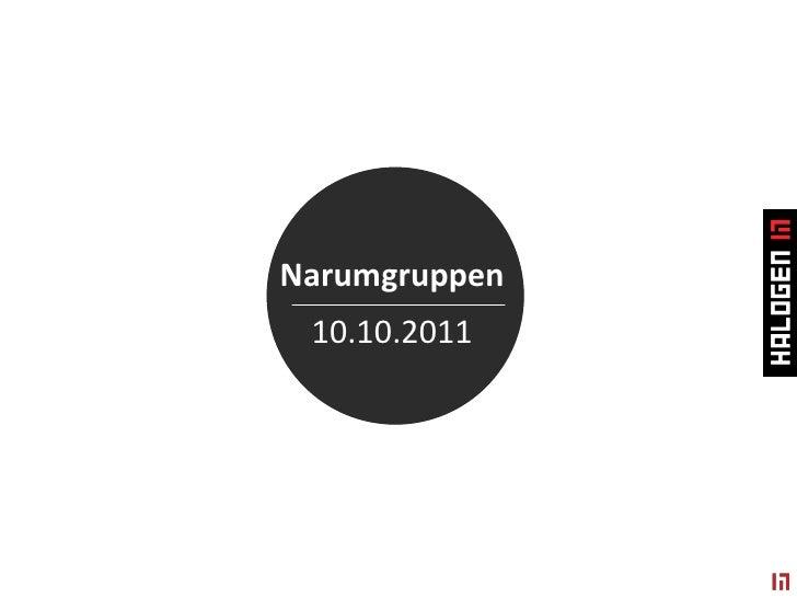 Narumgruppen<br />10.10.2011<br />