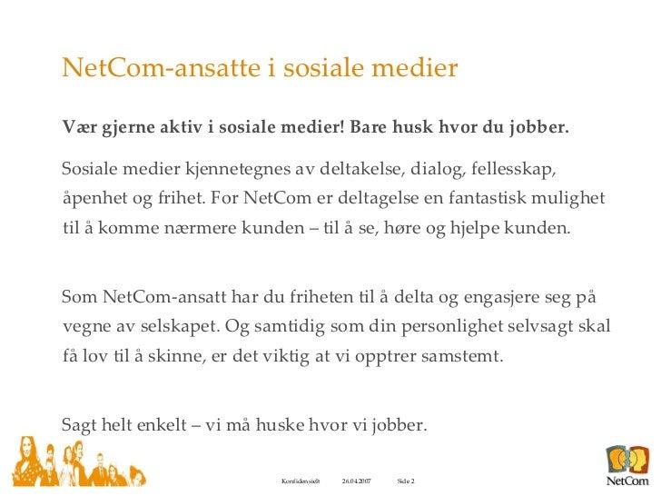 Sosiale Retningslinjer For NetCom Slide 2