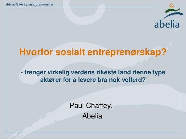Hvorfor sosialt entreprenørskap? - trenger virkelig verdens rikeste land denne type aktører for å levere bra nok velferd? ...
