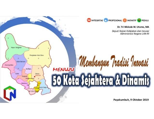 PEDULIINOVATIFINTEGRITAS PROFESIONAL Dr. Tri Widodo W. Utomo, MA Deputi Kajian Kebijakan dan Inovasi Administrasi Negara L...