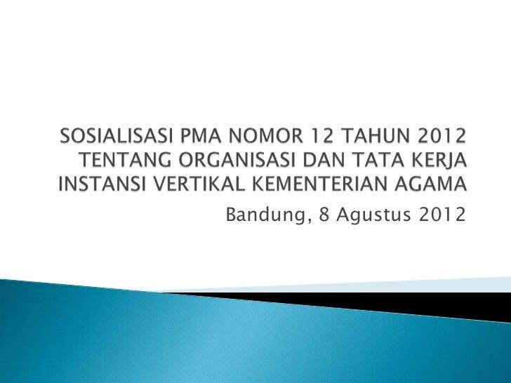 Bandung, 8 Agustus 2012