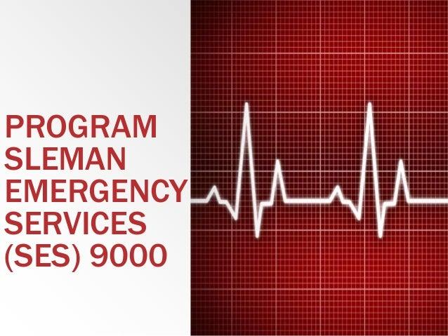 PROGRAM SLEMAN EMERGENCY SERVICES (SES) 9000