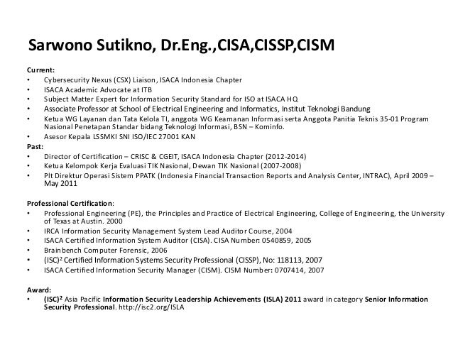 Current: • Cybersecurity Nexus (CSX) Liaison, ISACA Indonesia Chapter • ISACA Academic Advocate at ITB • Subject Matter Ex...