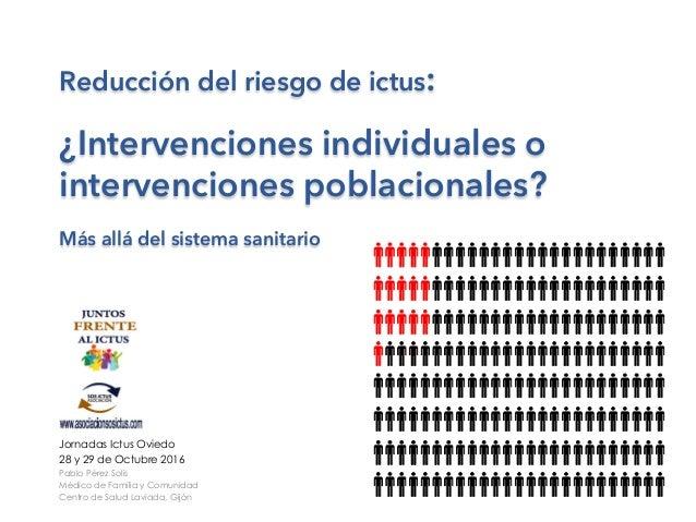 Reducción del riesgo de ictus: ¿Intervenciones individuales o intervenciones poblacionales? Más allá del sistema sanitario...