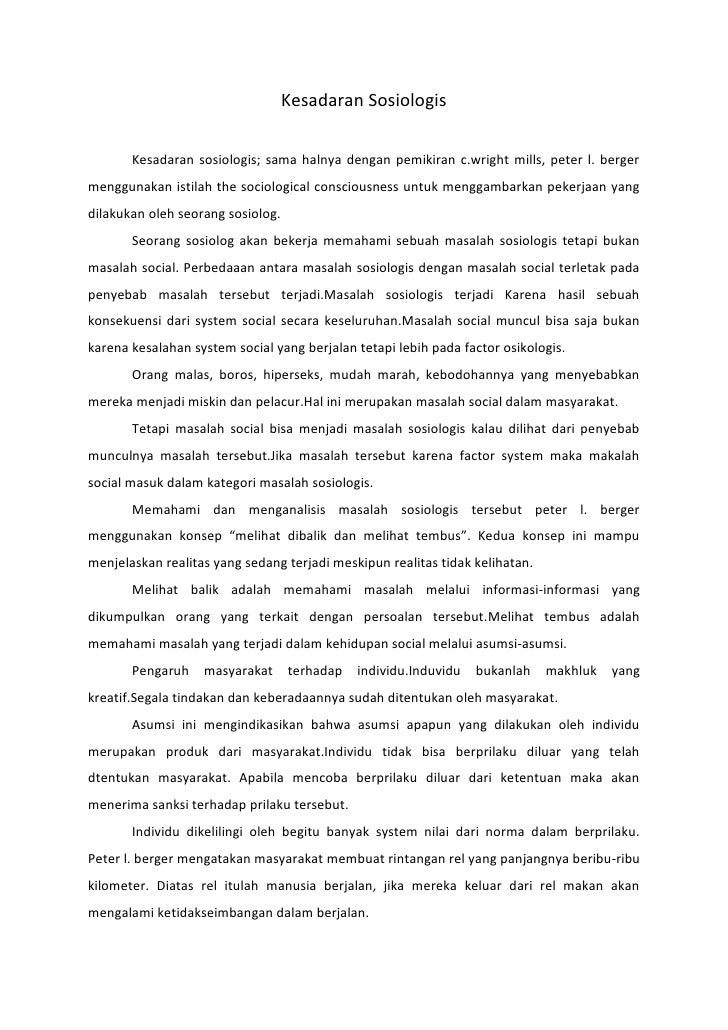 Kesadaran Sosiologis       Kesadaran sosiologis; sama halnya dengan pemikiran c.wright mills, peter l. bergermenggunakan i...