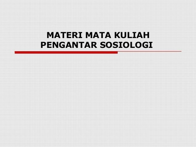 MATERI MATA KULIAHPENGANTAR SOSIOLOGI