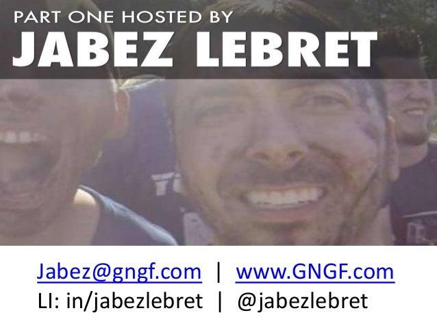 Jabez@gngf.com | www.GNGF.com  LI: in/jabezlebret | @jabezlebret