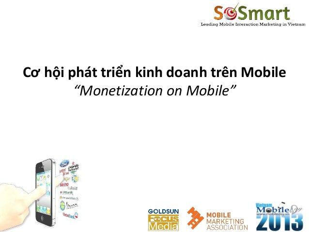 """Cơ hội phát triển kinh doanh trên Mobile""""Monetization on Mobile"""""""