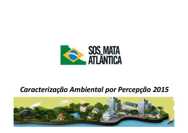 Caracterização Ambiental por Percepção 2015