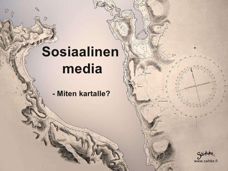 Sosiaalinen media - Miten kartalle?