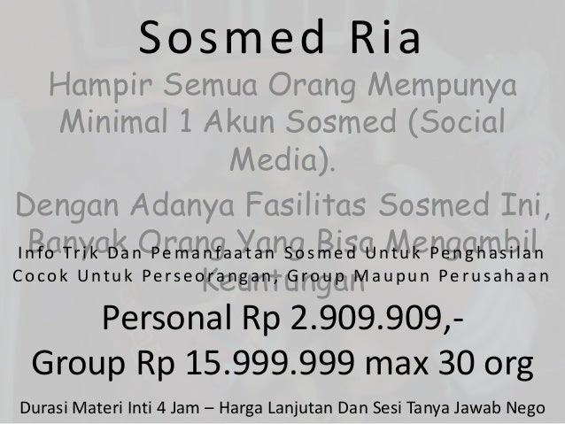 Sosmed Ria  Hampir Semua Orang Mempunya  Minimal 1 Akun Sosmed (Social  Media).  Dengan Adanya Fasilitas Sosmed Ini,  Bany...