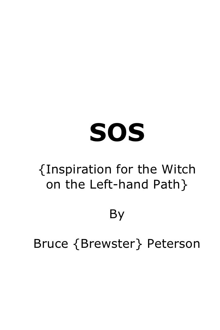 SOS{Inspiration for the Witch on the Left-hand Path}           ByBruce {Brewster} Peterson